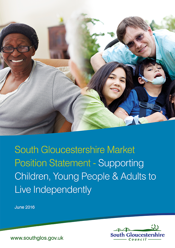 South Gloucestershire Market Position Statement - Supporting Children, Young People and Adults to Live Independently