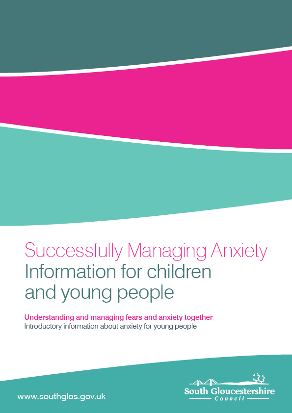 Successfully Managing Anxiety - Information for children and young people