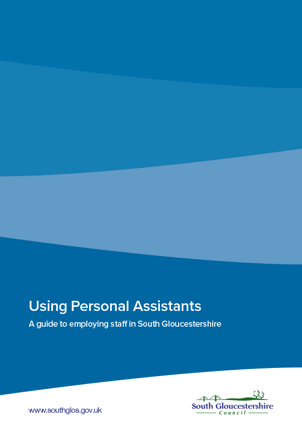 Using Personal Assistants (PAs) - a guide to employing staff in South Gloucestershire